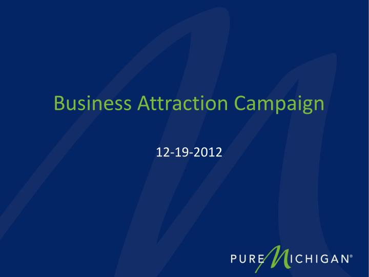 Business attraction campaign 12 19 2012