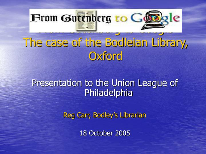 from gutenberg to google the case of the bodleian library oxford n.