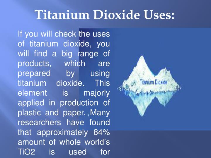 PPT - Do You Know What Is Titanium Dioxide And Why Is It Used