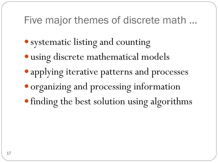 Five major themes of discrete math …