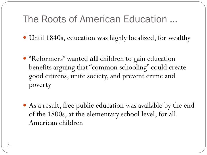 The roots of american education