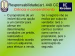 responsabilidade art 440 cc ci ncia e consentimento