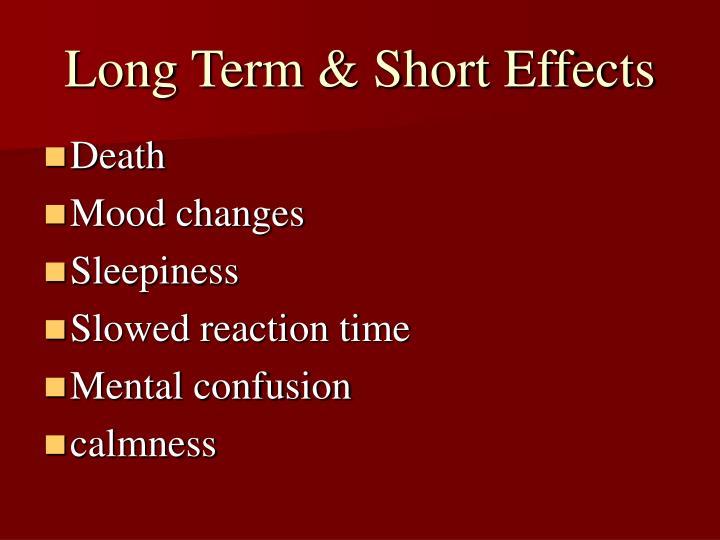 Long Term & Short Effects