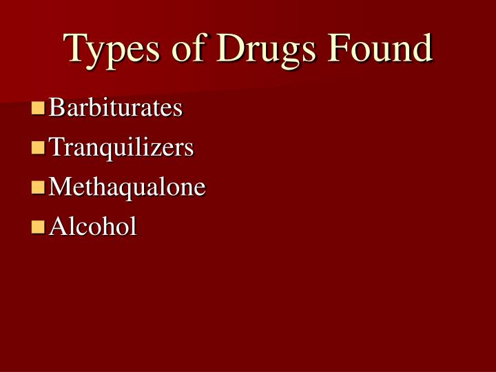 Types of drugs found