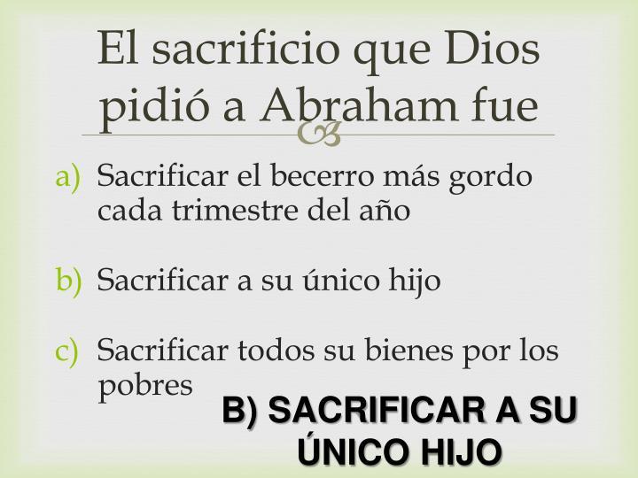 El sacrificio que Dios pidió a Abraham fue