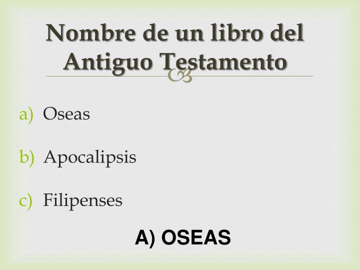 Nombre de un libro del Antiguo Testamento