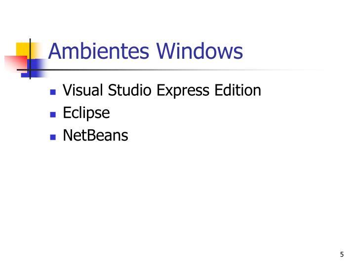 Ambientes Windows