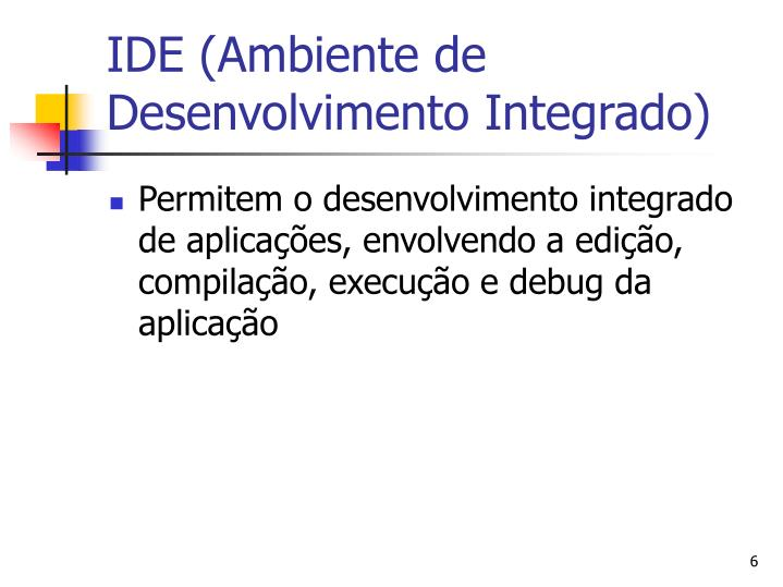 IDE (Ambiente de Desenvolvimento Integrado)