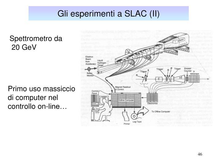 Gli esperimenti a SLAC (II)