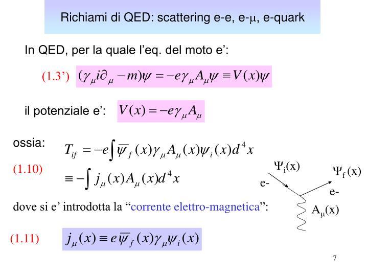 Richiami di QED: scattering e-e, e-