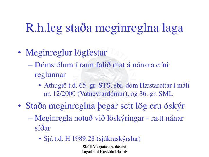 R.h.leg staða meginreglna laga