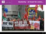 austerity at least for some