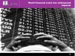 world financial crash has widespread impacts
