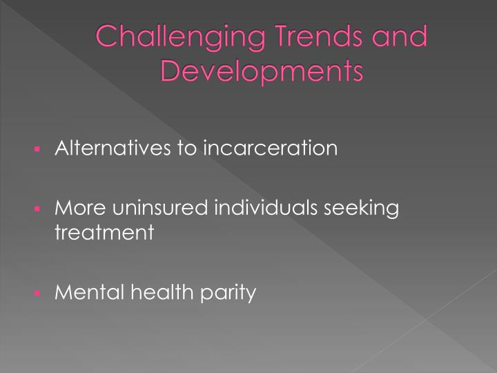 Challenging Trends and Developments