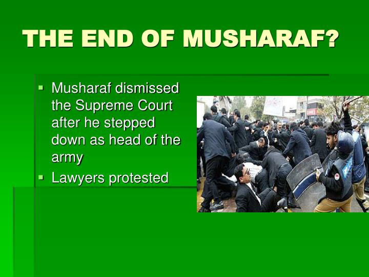 THE END OF MUSHARAF?