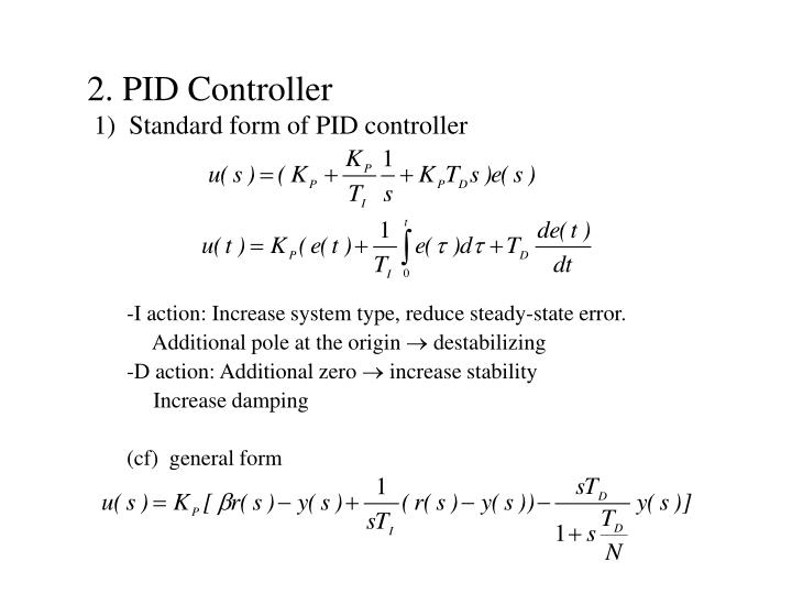 PPT - 2  PID Controller 1) Standard form of PID controller