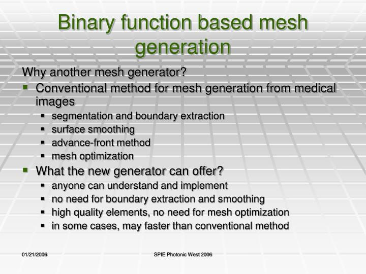 Binary function based mesh generation