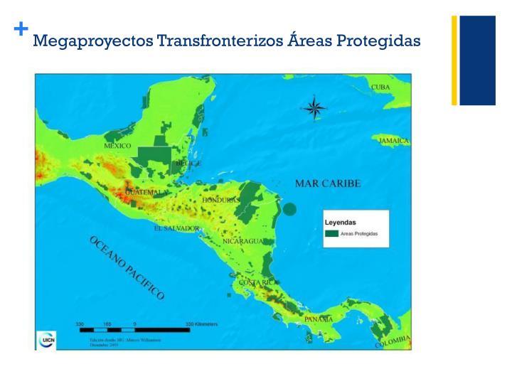 Megaproyectos Transfronterizos Áreas Protegidas