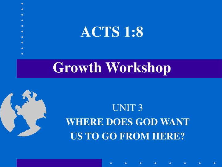 Acts 1 8 growth workshop