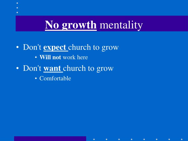 No growth