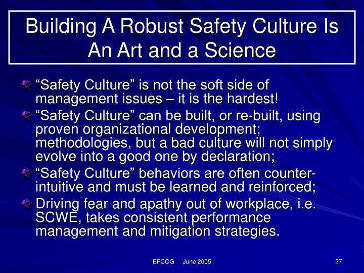 Building A Robust Safety Culture Is An Art and a Science