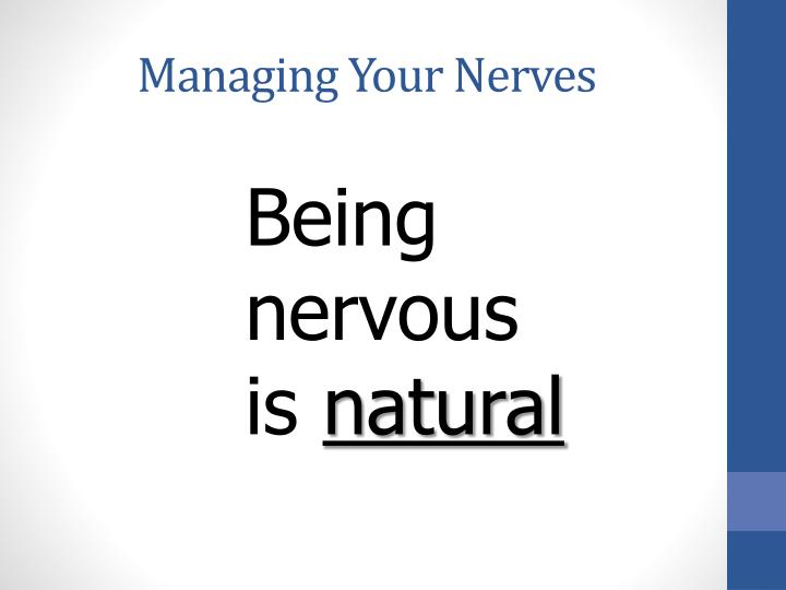 Managing Your Nerves