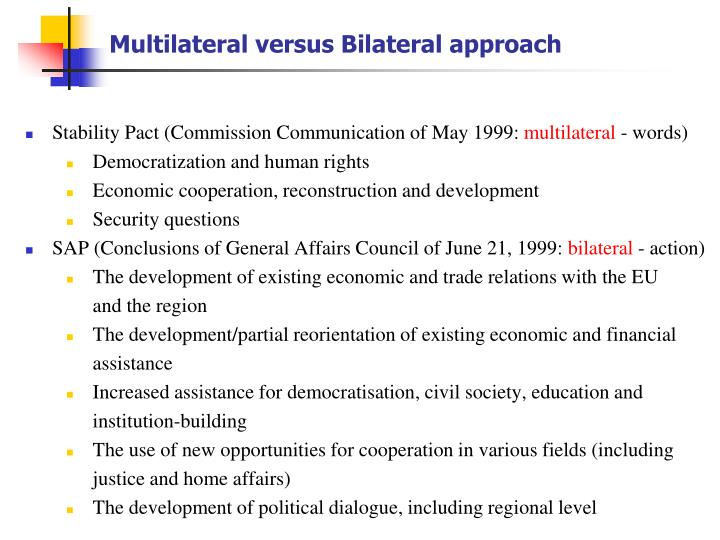 multilateral vs bilateral diplomacy In comparison to the old style of diplomacy which is known as bilateral or unilateral diplomacy, multilateral diplomacy is far more complicated and challenging there might be no consensus at the end of negotiations but states have to compromise to some extent to bring as best outcome as possible for all.