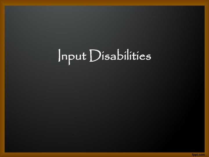 Input Disabilities
