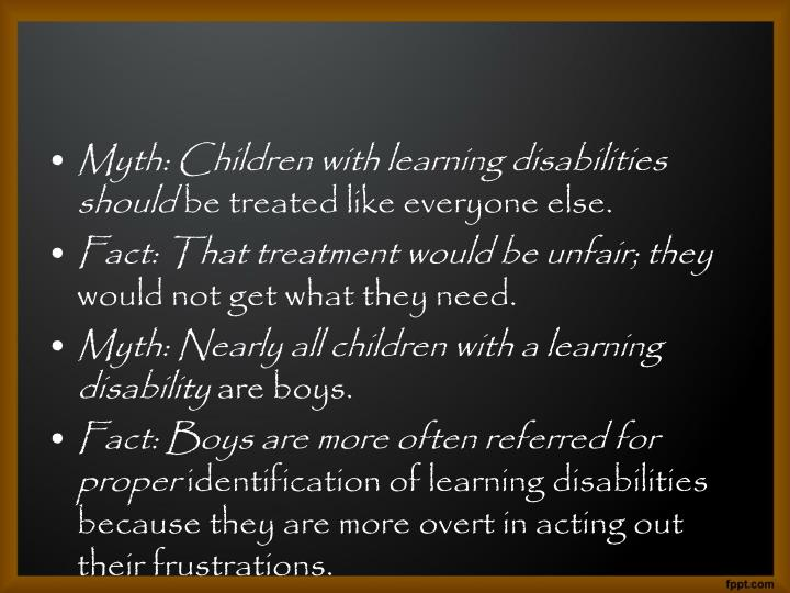 Myth: Children with learning disabilities should