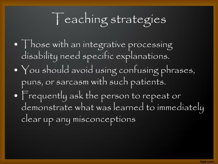 Those with an integrative processing disability need specific explanations.