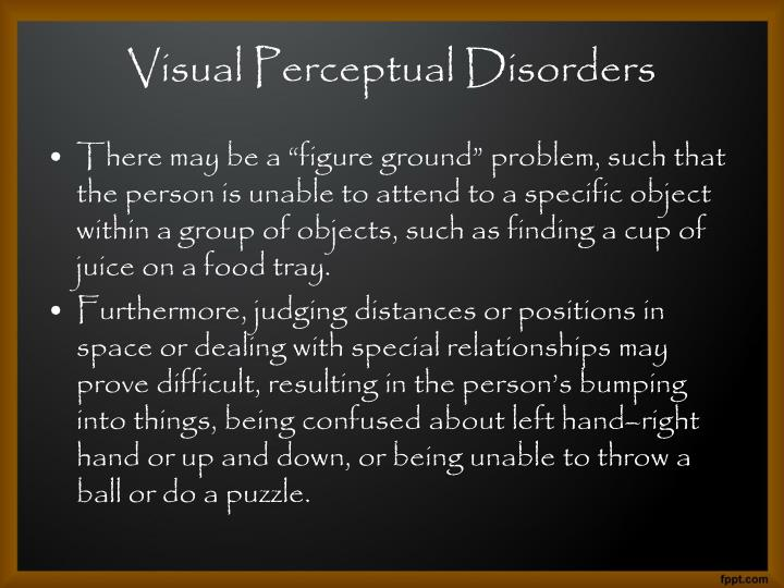 Visual Perceptual Disorders
