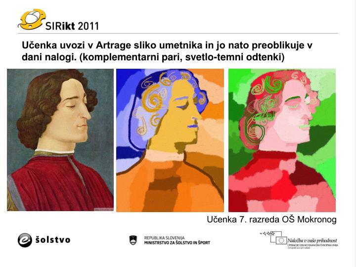 Učenka uvozi v Artrage sliko umetnika in jo nato preoblikuje v dani nalogi. (komplementarni pari, svetlo-temni odtenki)