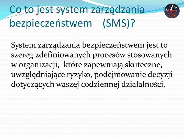 Co to jest system zarządzania bezpieczeństwem    (SMS)?