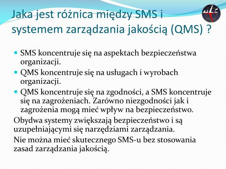 Jaka jest różnica między SMS i systemem zarządzania jakością (QMS) ?