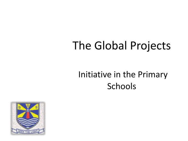 the global projects initiative in the primary schools n.