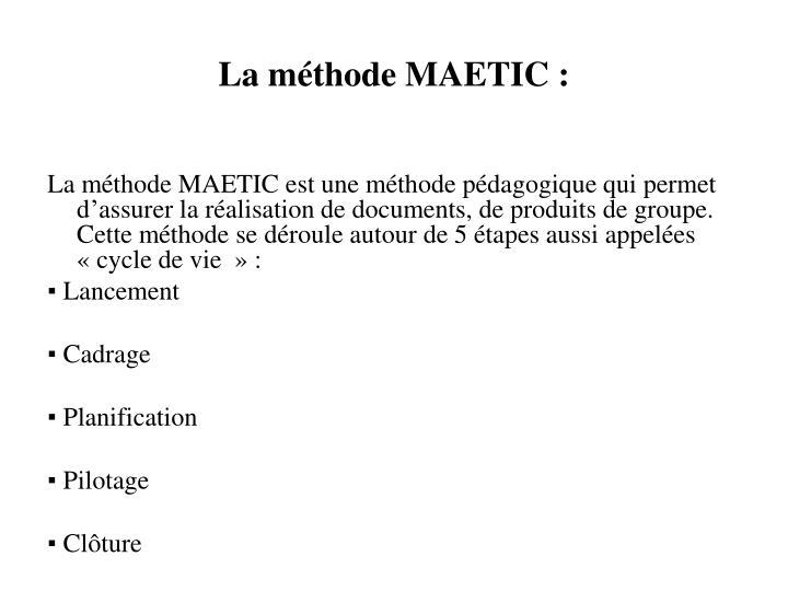 La méthode MAETIC :