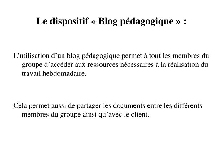 Le dispositif « Blog pédagogique » :
