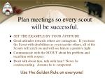 plan meetings so every scout will be successful