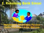 1 rekening bank emosi