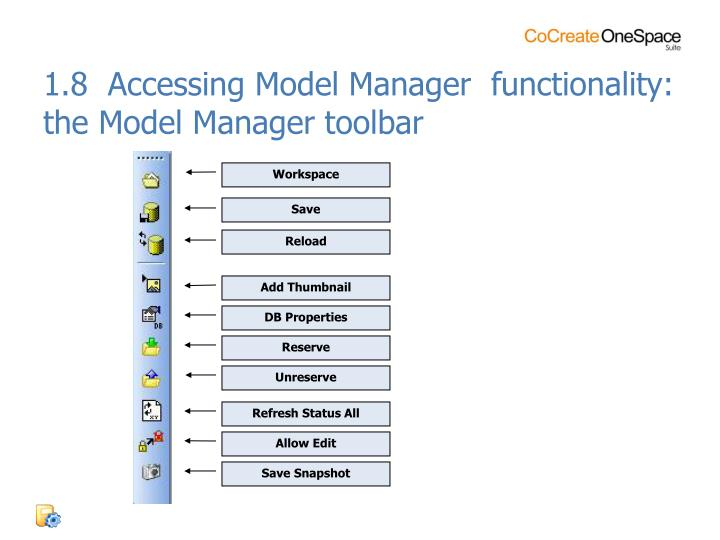 1.8  Accessing Model Manager  functionality: the Model Manager toolbar