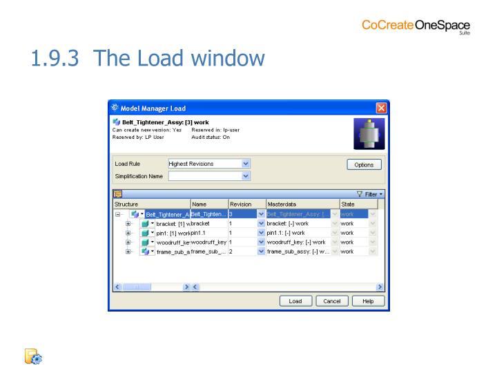 1.9.3  The Load window