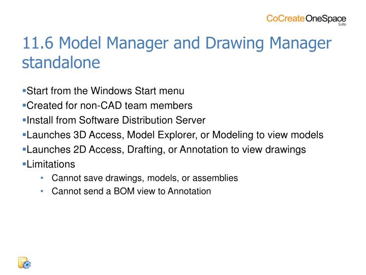 11.6 Model Manager and Drawing Manager standalone
