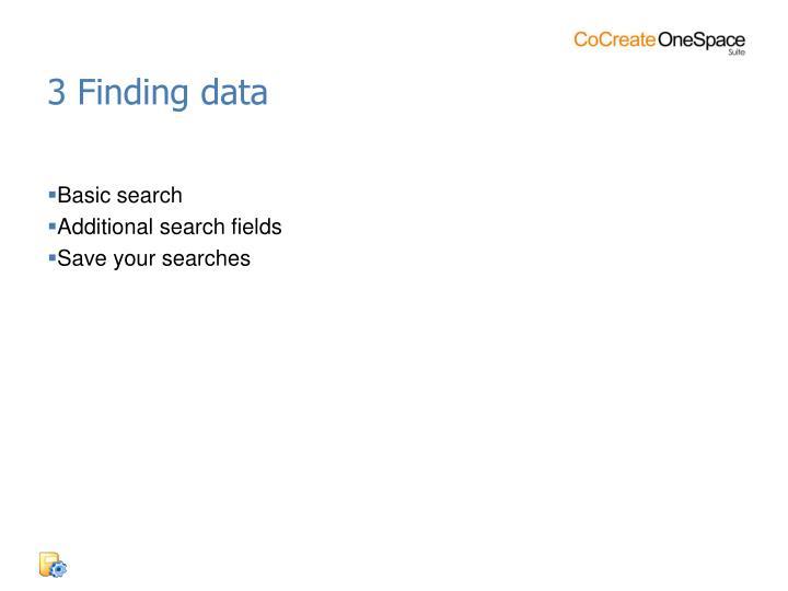 3 Finding data