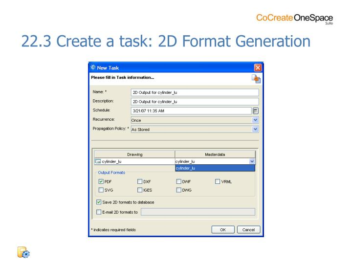 22.3 Create a task: 2D Format Generation
