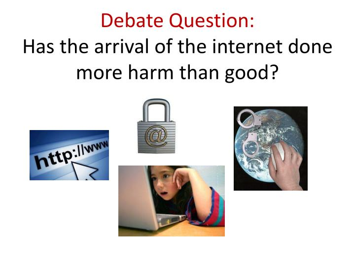 debate of technology cause more harm than goods essay Advertisements do more harm than good essay 15 (technology for old) essay 14 (exam or project) essay 13 (euthanasia) essay 12 (drop pe in schools.