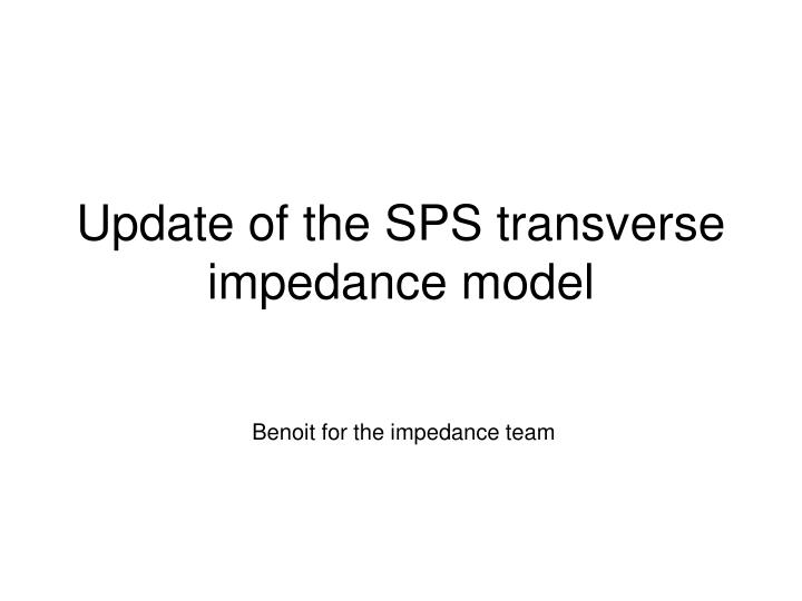update of the sps transverse impedance model n.