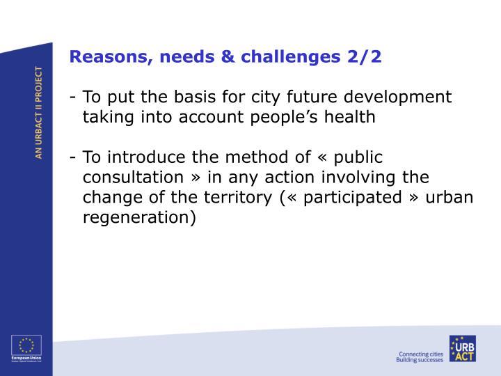 Reasons, needs & challenges 2/2