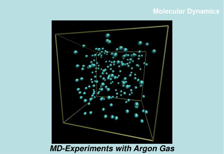 MD-Experiments with Argon Gas