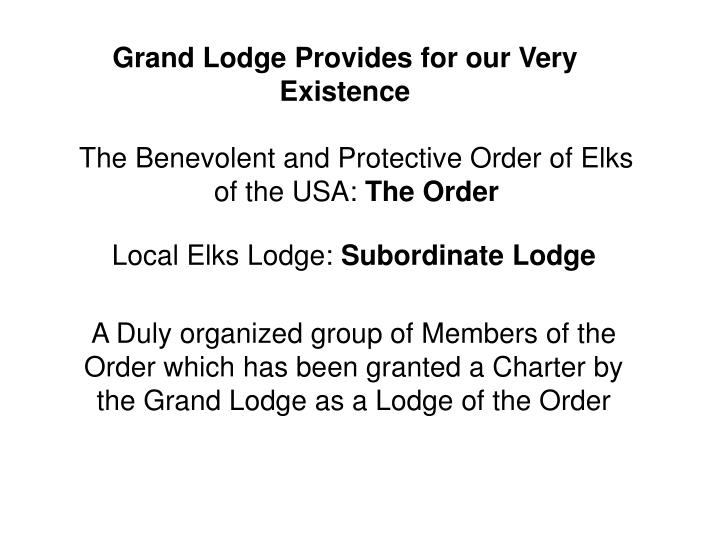 Grand Lodge Provides for our Very Existence