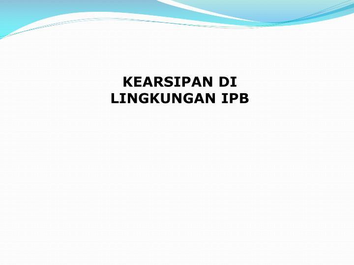 KEARSIPAN DI LINGKUNGAN IPB